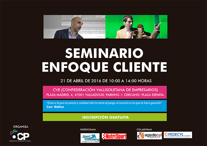 Valladolid acogerá el Seminario Enfoque Cliente