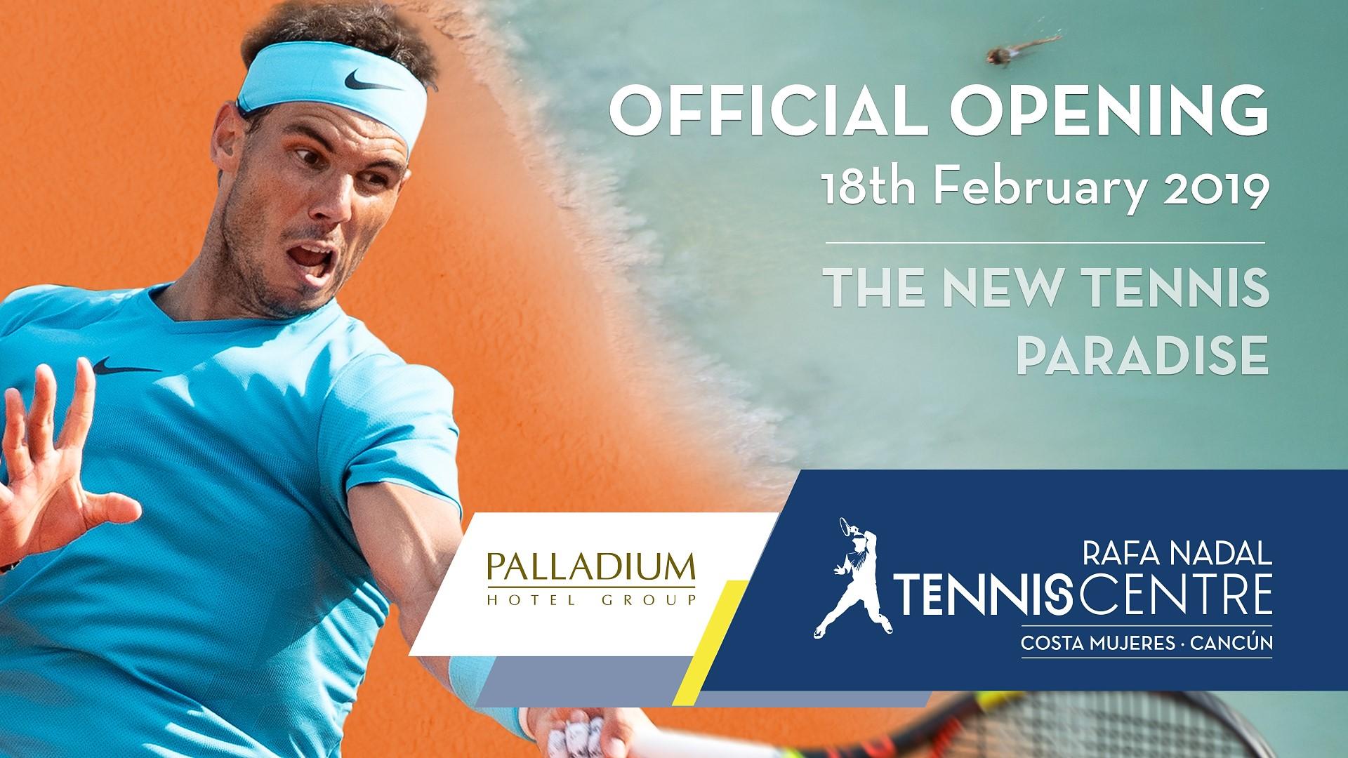 Nadal inaugura en Costa Mujeres el primer Rafa Nadal Tennis Centre