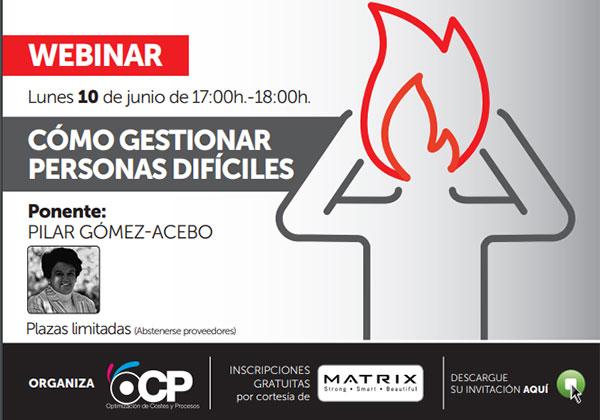 Pilar Gómez-Acebo impartirá el webinar ¿Cómo gestionar personas difíciles?