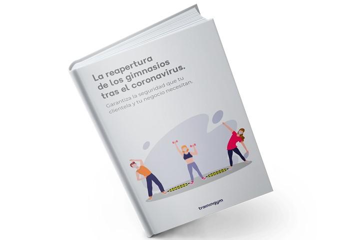 Trainingym lanza el ebook 'La reapertura de los gimnasios tras el coronavirus'