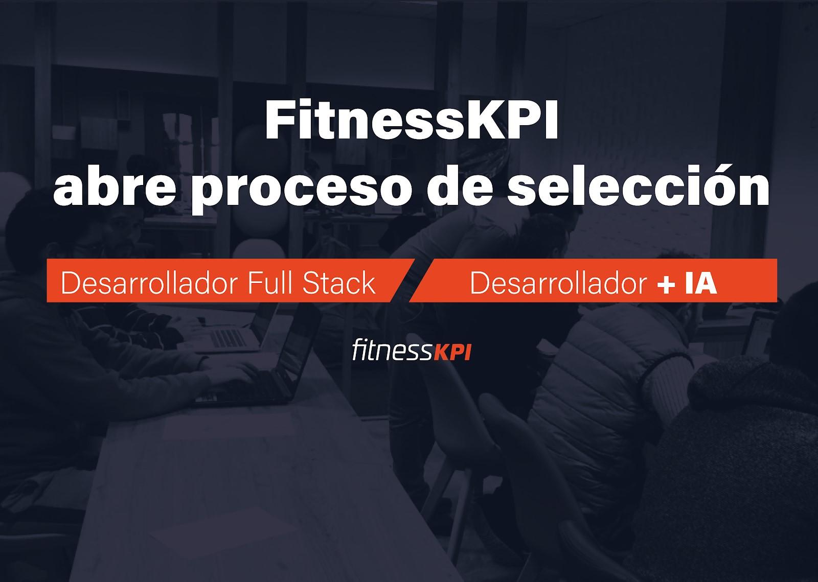 FitnessKPI busca perfiles de base tecnológica para ampliar su equipo