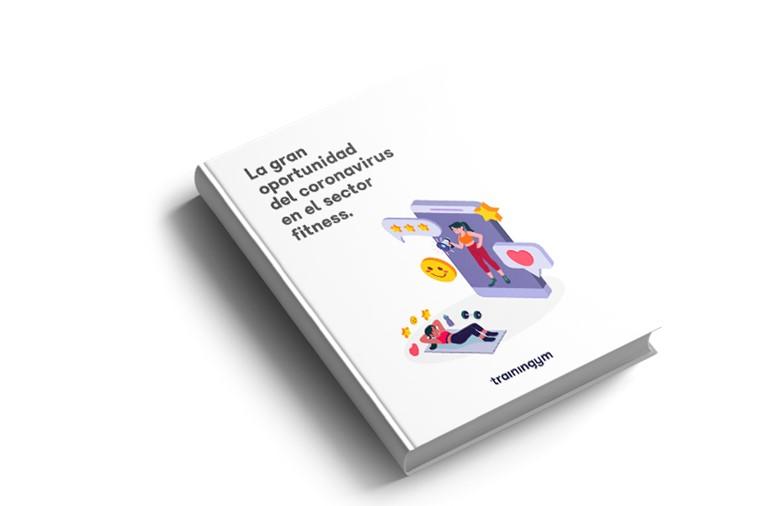 Trainingym publica el ebook 'La gran oportunidad del coronavirus en el sector del fitness'