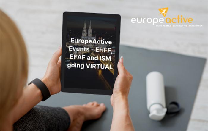 Los eventos de EuropeActive EHFF, EFAF y ISM serán completamente virtuales