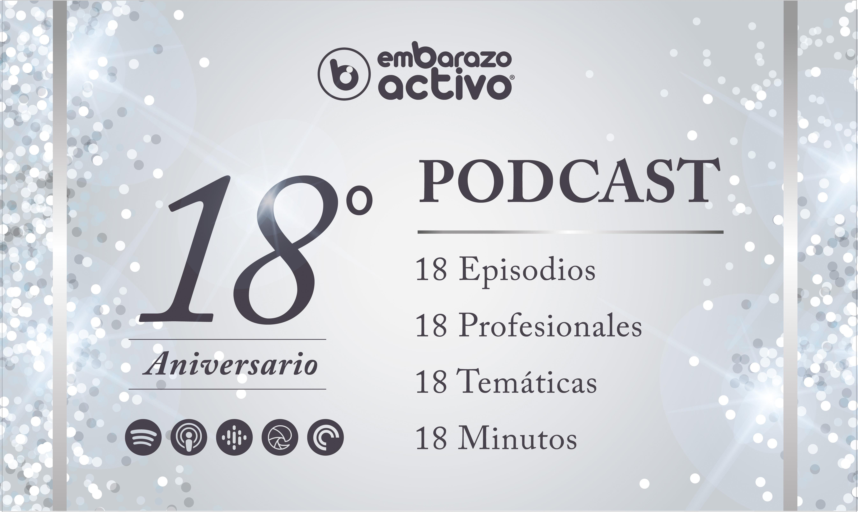 Embarazo Activo lanza 18 podcasts para celebrar su 18º aniversario